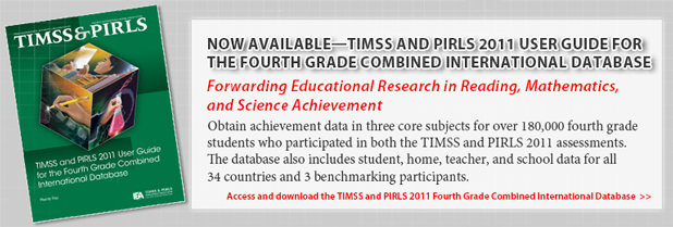 Now Available—TIMSS and PIRLS 2011 Fourth Grade Combined International Database. Forwarding Educational Research in Reading, Mathematics, and Science Achievement. Obtain achievement data in three core subjects for over 180,000 fourth grade students who participated in both the TIMSS and PIRLS 2011 assessments. The database also includes student, home, teacher, and school data for all 34 countries and 3 benchmarking participants.
